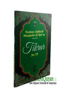 Buku Panduan Aplikatif Menghafal Al-Qur'an Tikrar (Juz 28)